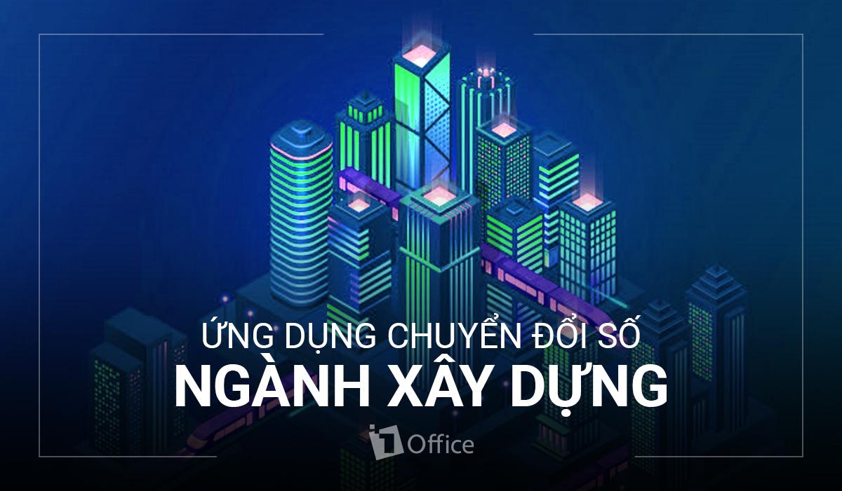 Ứng dụng chuyển đổi số trong ngành Xây dựng ở Việt Nam