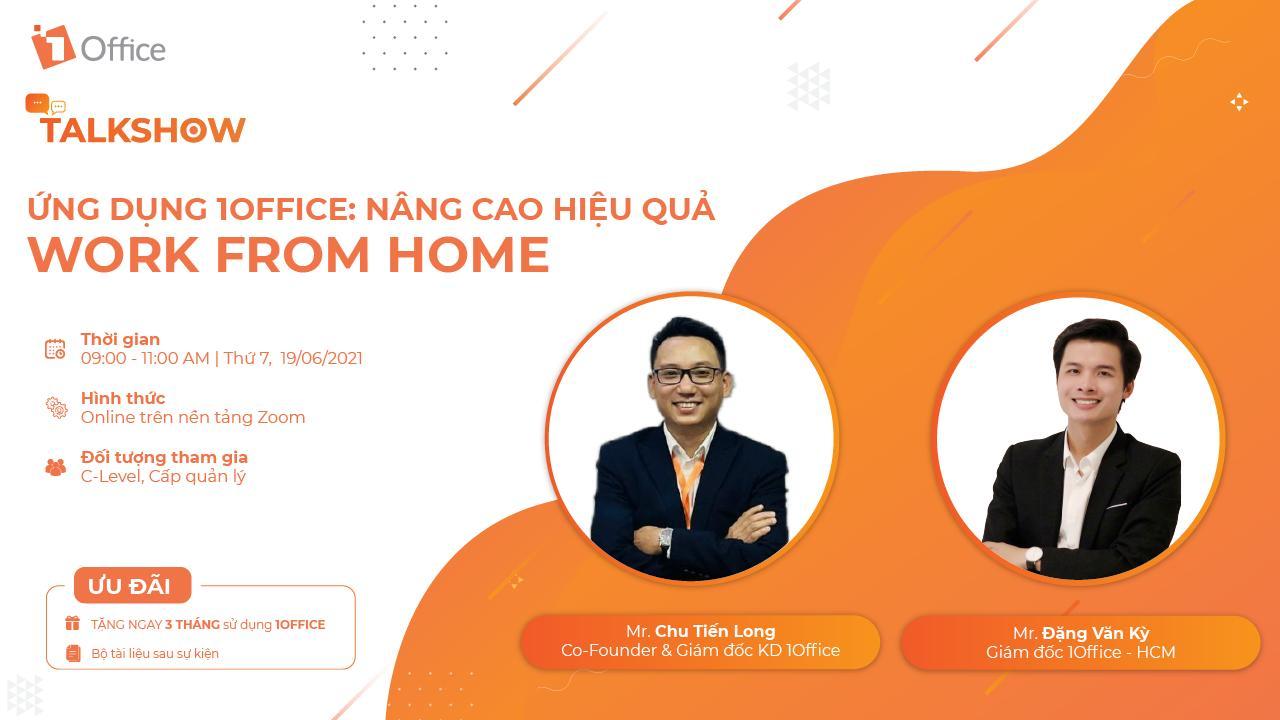 TALKSHOW: ỨNG DỤNG 1OFFICE NÂNG CAO HIỆU QUẢ WORK FROM HOME