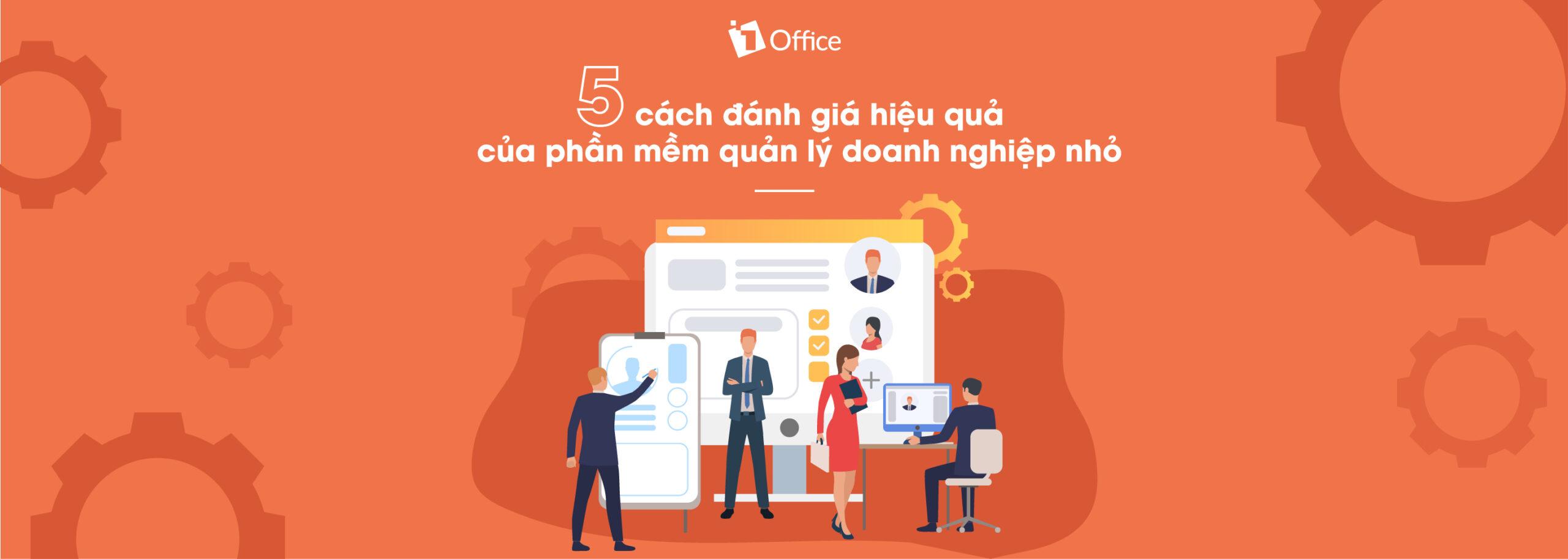5 tiêu chí đánh giá hiệu quả của phần mềm quản lý doanh nghiệp nhỏ