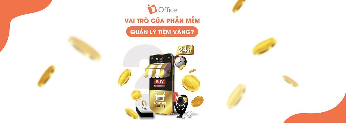 Quản lý tiệm vàng là gì? Vai trò của phần mềm quản lý tiệm vàng