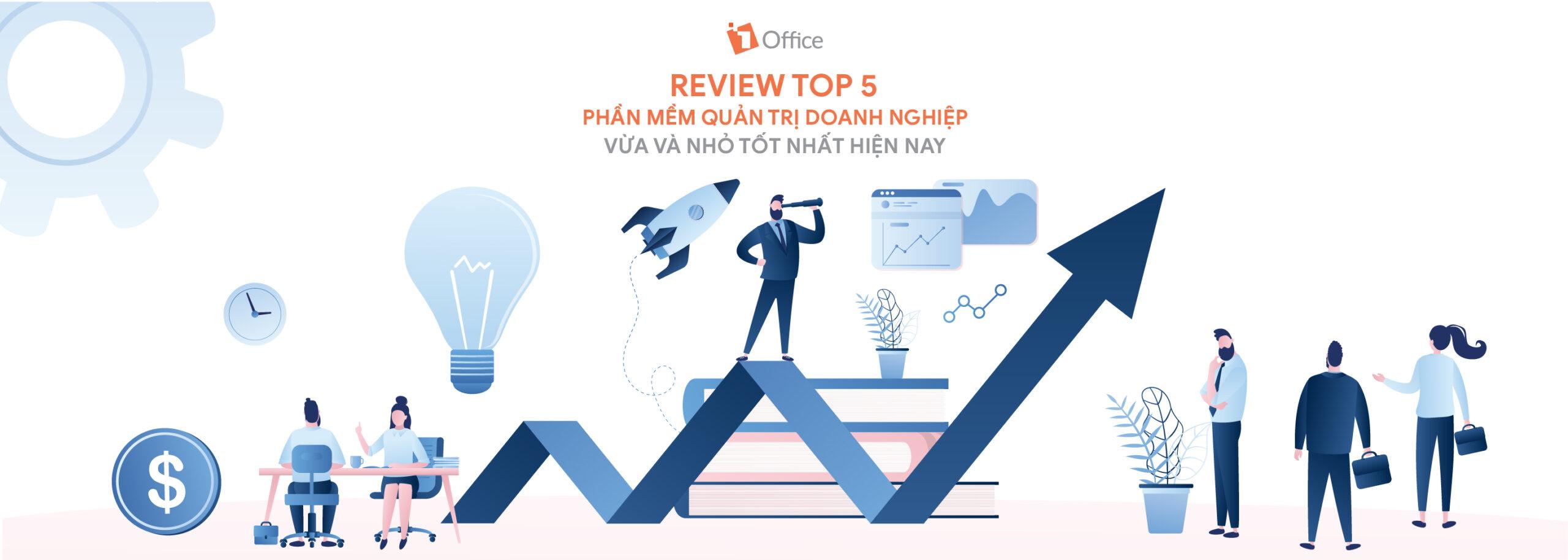 Top 5 phần mềm quản trị doanh nghiệp vừa và nhỏ tốt nhất hiện nay