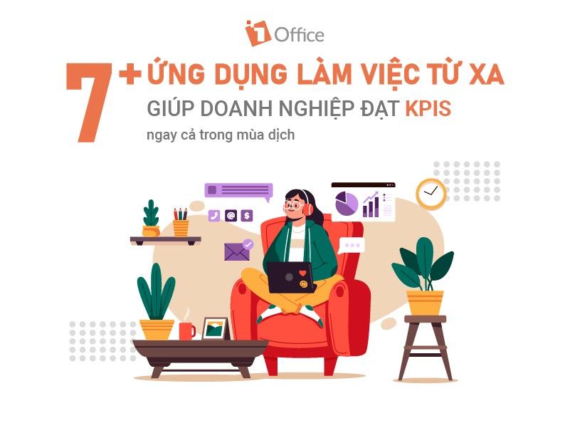 7+ Ứng dụng Work From Home giúp doanh nghiệp đạt KPIs ngay cả trong mùa dịch