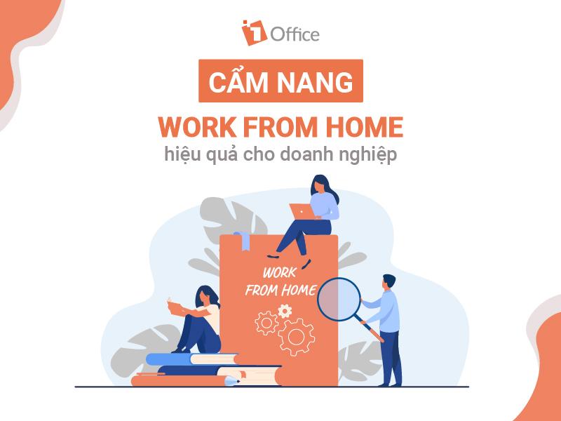 Cẩm nang Work From Home hiệu quả cho doanh nghiệp