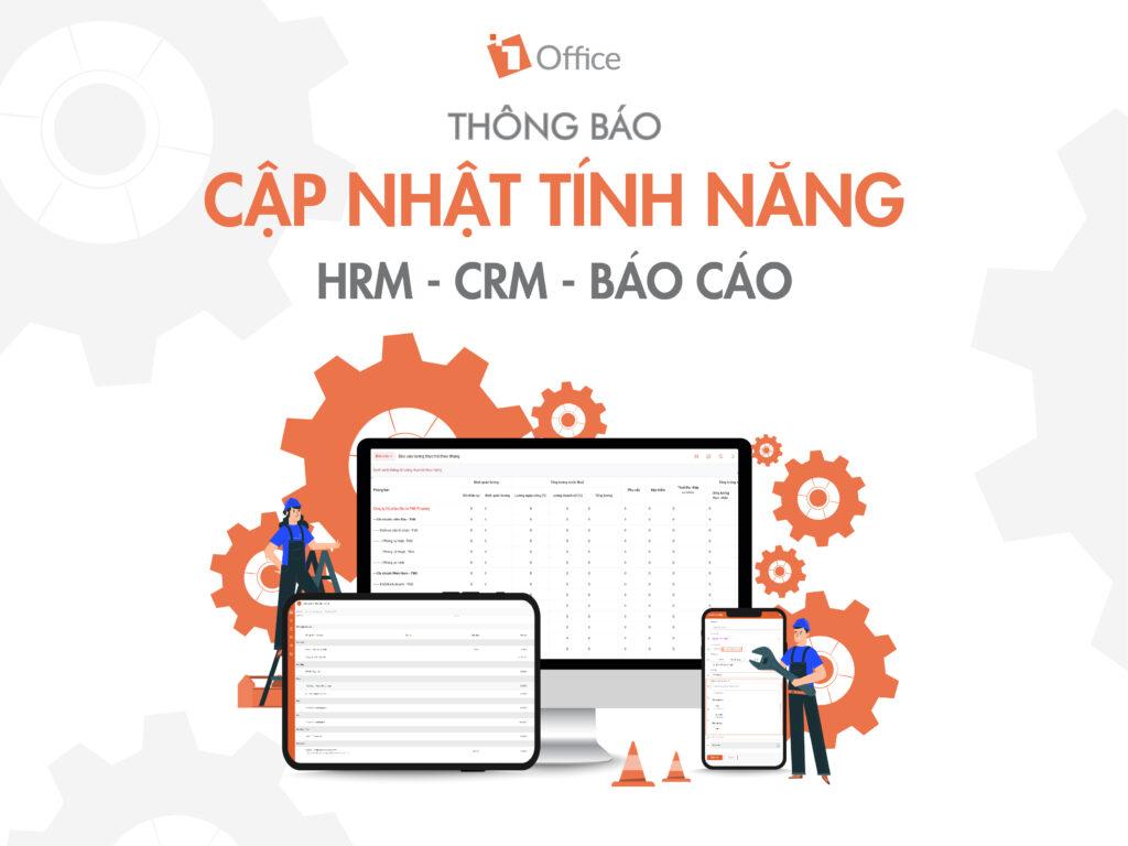 Thông báo nâng cấp tính năng HRM, CRM, Báo cáo