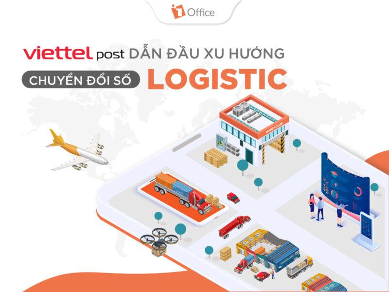 Viettel Post trở thành đơn vị dẫn đầu xu hướng chuyển đổi số Logistic