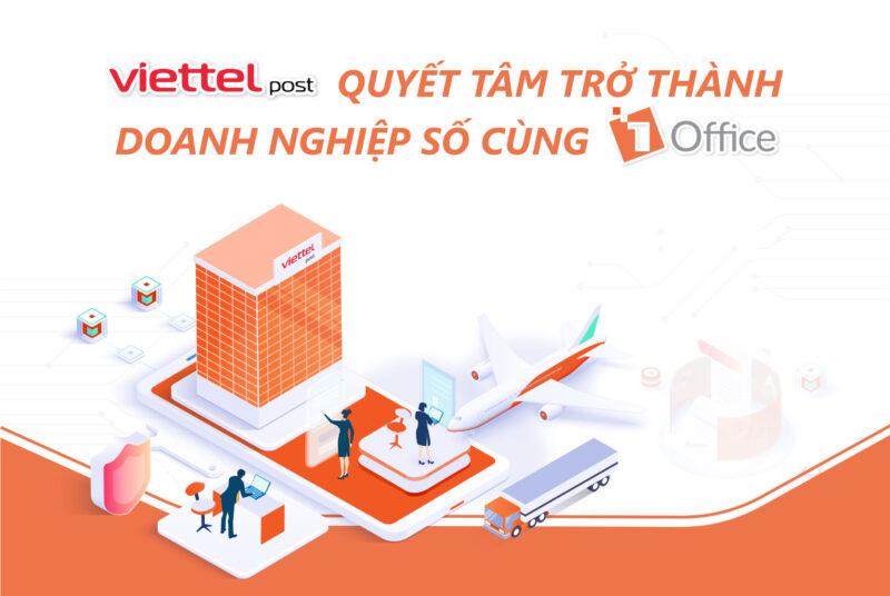 Viettel Post quyết tâm trở thành doanh nghiệp số cùng 1Office
