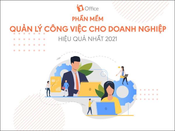Phần mềm quản lý công việc cho doanh nghiệp tốt nhất 2021