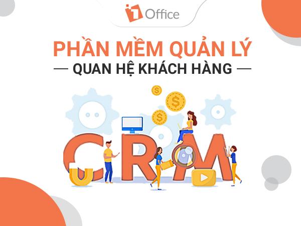 Phần mềm quản lý quan hệ khách hàng CRM chuyên nghiệp – 1Office