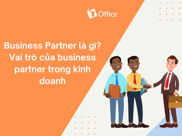 Business partner là gì? Vai trò của Business partner trong kinh doanh