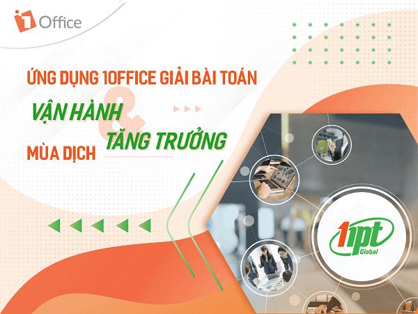 HPT Toàn Cầu ứng dụng 1Office để giải bài toán tối ưu vận hành & tăng trưởng mùa dịch
