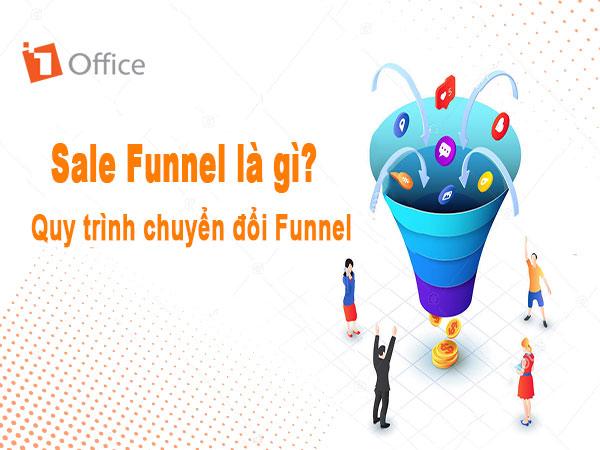 Sale funnel là gì? Quy trình funnel chuyển đổi đỉnh cao cho doanh nghiệp